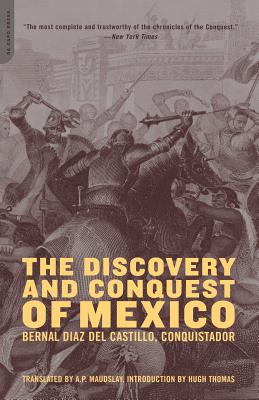 The Discovery and Conquest of Mexico 1517-1521 - Diaz del Castillo, Bernal