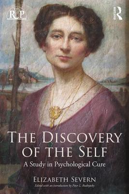 The Discovery of the Self: A Study in Psychological Cure - Severn, Elizabeth, and Rudnytsky, Peter L. (Editor)