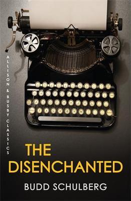 The Disenchanted - Schulberg, Budd