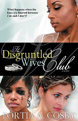 The Disgruntled Wives Club - Cosby, Portia A