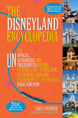 The Disneyland Encyclopedia: Second Edition - Strodder, Chris