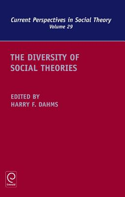The Diversity of Social Theories - Dahms, Harry F, Professor (Editor)