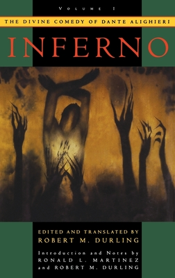 The Divine Comedy of Dante Alighieri: Volume 1: Inferno - Alighieri, Dante, and Martinez, Ronald L (Introduction by), and Durling, Robert M (Editor)
