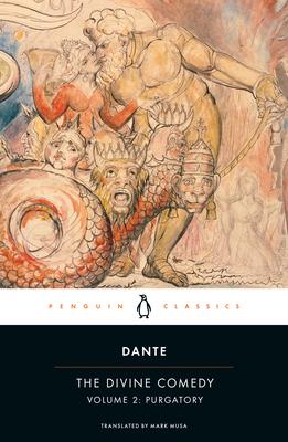 The Divine Comedy: Purgatory v. 2: Purgatory - Dante Alighieri, and Musa, Mark (Translated by)