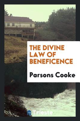 The Divine Law of Beneficence - Cooke, Parsons