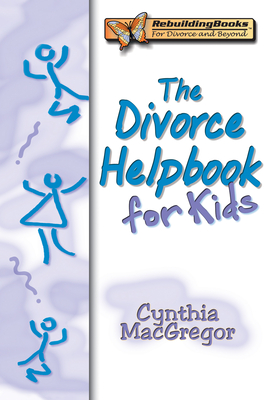 The Divorce Helpbook for Kids - MacGregor, Cynthia