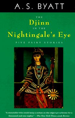 The Djinn in the Nightingale's Eye - Byatt, A S