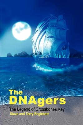 The DNAgers: The Legend of Crossbones Key - Englehart, Steve, and Englehart, Terry