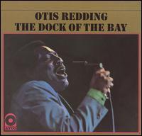 The Dock of the Bay - Otis Redding