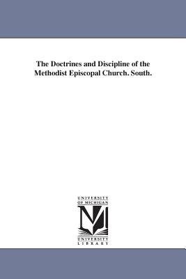 The Doctrines and Discipline of the Methodist Episcopal Church. South. - Methodist Episcopal Church, South