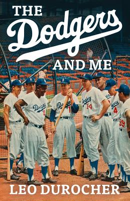 The Dodgers and Me: The Inside Story - Durocher, Leo