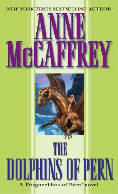 The Dolphins of Pern - McCaffrey, Anne