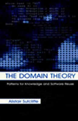 The Domain Theory: Patterns for Knowledge and Software Reuse - Sutcliffe, Alistair