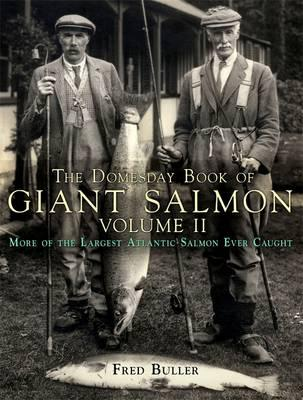 The Domesday Book of Giant Salmon: v. 2 - Buller, Fred