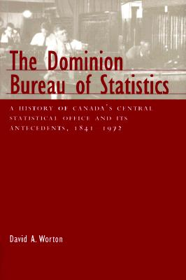 The Dominion Bureau of Statistics - Worton, David A