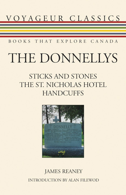 The Donnellys: Sticks and Stones/The St. Nicholas Hotel/Handcuffs - Reaney, James