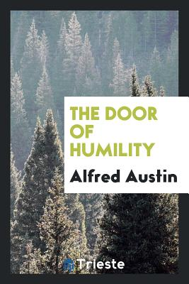 The Door of Humility - Austin, Alfred