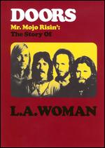 The Doors: Mr. Mojo Risin' - The Story of L.A. Woman - Martin R. Smith