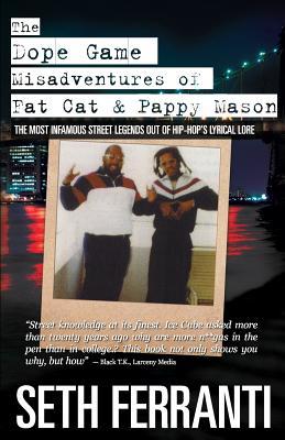 The Dope Game - Misadventures of Fat Cat & Pappy Mason - Ferranti, Seth