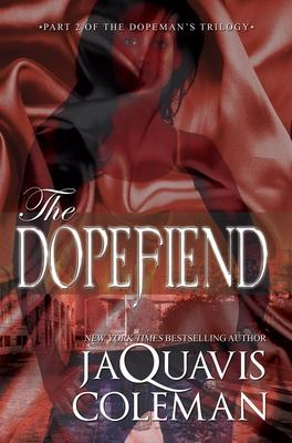 The Dopefiend - Coleman, JaQuavis