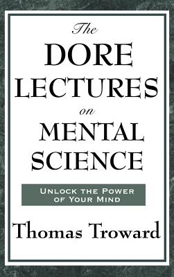 The Dore Lectures on Mental Science - Troward, Thomas