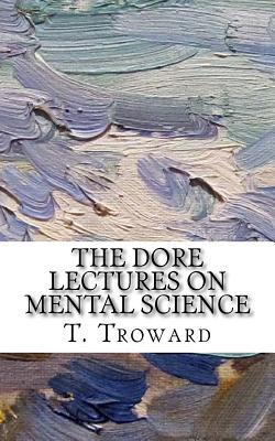 The Dore Lectures on Mental Science - Troward, T