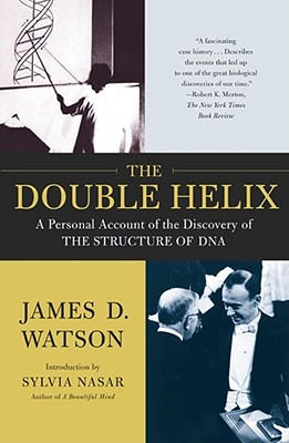 The Double Helix: A Personal Account of the Discovery of the Structure of DNA - Watson, James D
