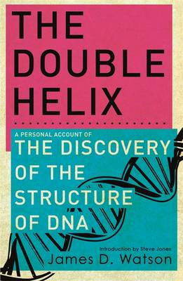 The Double Helix - Watson, James, Dr.