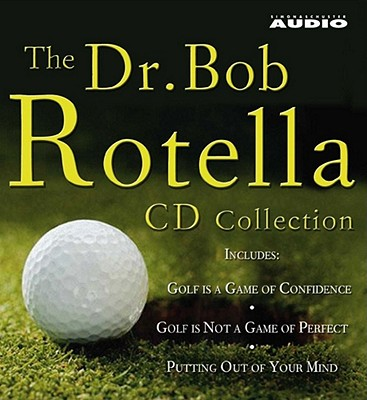 The Dr. Bob Rotella CD Collection - Rotella, Bob, Dr. (Read by)