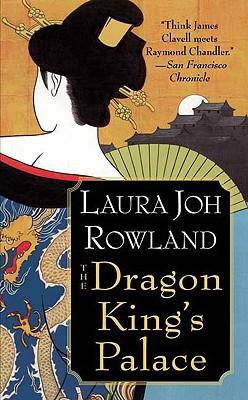 The Dragon King's Palace - Rowland, Laura Joh