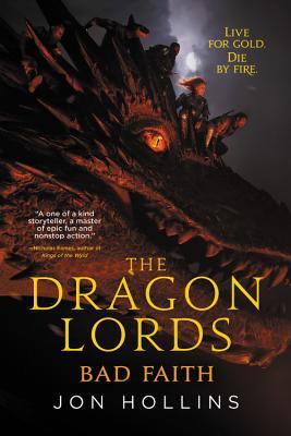 The Dragon Lords: Bad Faith - Hollins, Jon