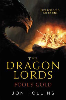 The Dragon Lords: Fool's Gold - Hollins, Jon