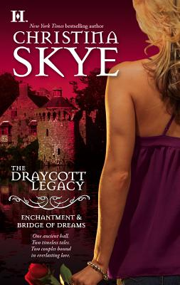 The Draycott Legacy: Enchantment & Bridge of Dreams - Skye, Christina