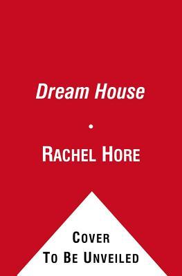 The Dream House - Hore, Rachel