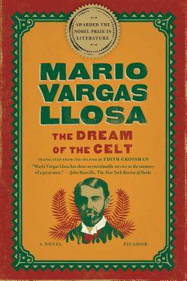 The Dream of the Celt - Vargas Llosa, Mario, and Grossman, Edith, Ms. (Translated by)