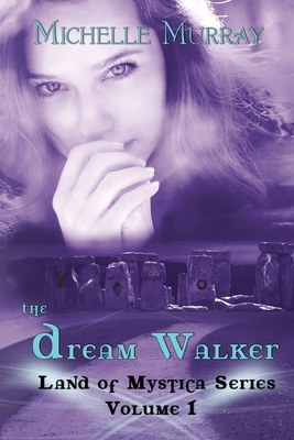 The Dream Walker, Land of Mystica Series Volume 1 - Murray, Michelle, PhD, Rnc