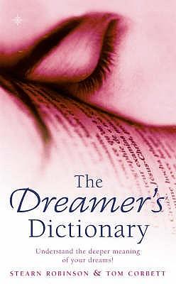 The Dreamer's Dictionary - Robinson, Stearn, and Corbett, Tom