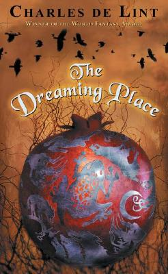 The Dreaming Place - de Lint, Charles