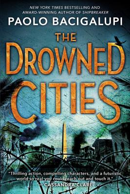 The Drowned Cities - Bacigalupi, Paolo