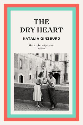 The Dry Heart - Ginzburg, Natalia, and Frenaye, Frances (Translated by)