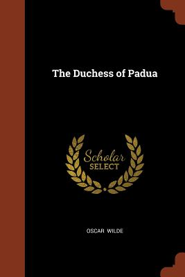 The Duchess of Padua - Wilde, Oscar