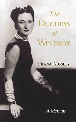 The Duchess of Windsor: A Memoir - Mitford, Diana, (Lady Mosley)