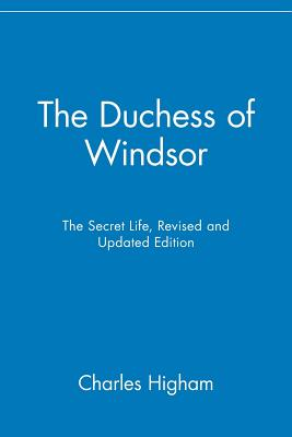 The Duchess of Windsor: The Secret Life - Higham, Charles
