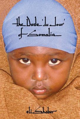 The Dude 'du Jour' of Somalia - Shaber, Eli