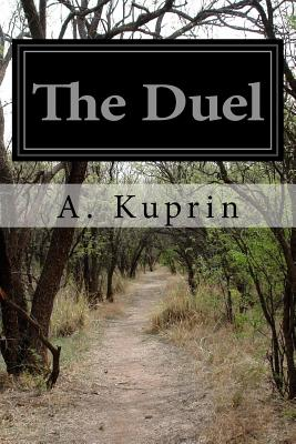 The Duel - Kuprin, A