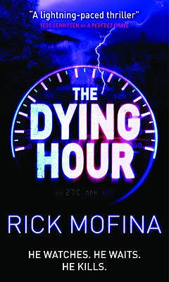 The Dying Hour - Mofina, Rick