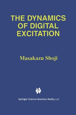 The Dynamics of Digital Excitation - Shoji, Masakazu