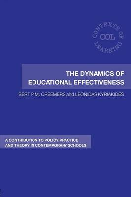 The Dynamics of Educational Effectiveness: A Contribution to Policy, Practice and Theory in Contemporary Schools - Creemers, Bert