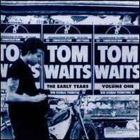 The Early Years, Vol. 1 - Tom Waits