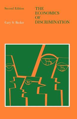 The Economics of Discrimination - Becker, Gary S